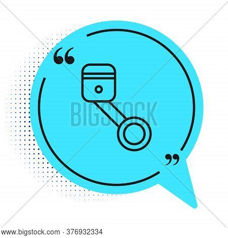 Black Line Engine Piston Icon Isolated On White Background. Car Engine Piston Sign. Blue Speech Bubb