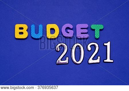 Budget 2021. Budget Planning For Next Year. Beginning Of New Decade. Business Plans And Development