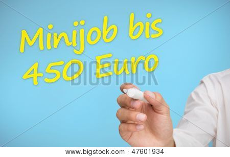 Businessman writing in yellow minijob bis 450 euro on blue background