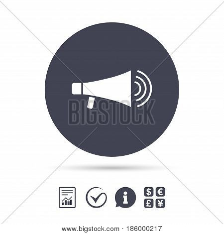 Megaphone sign icon. Loudspeaker symbol. Report document, information and check tick icons. Currency exchange. Vector