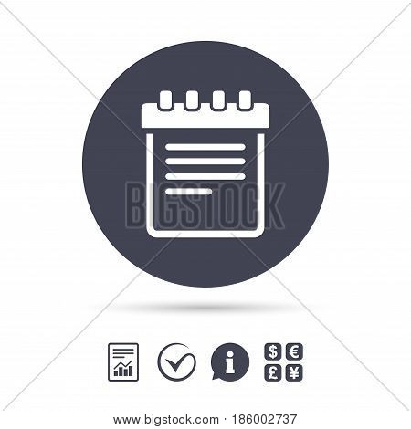 Notepad sign icon. Paper notebook symbol. Report document, information and check tick icons. Currency exchange. Vector