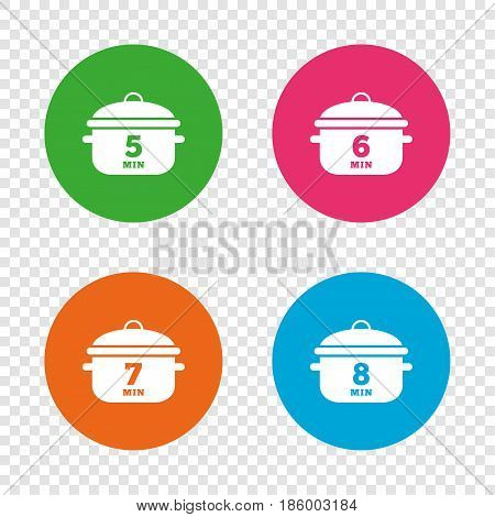 Cooking pan icons. Boil 5, 6, 7 and 8 minutes signs. Stew food symbol. Round buttons on transparent background. Vector