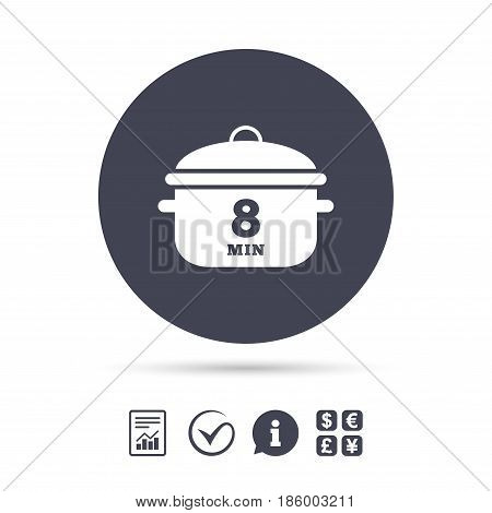 Boil 8 minutes. Cooking pan sign icon. Stew food symbol. Report document, information and check tick icons. Currency exchange. Vector