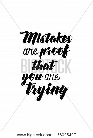 Lettering quotes motivation about life quote. Calligraphy Inspirational quote. Mistakes are proof that you are trying.