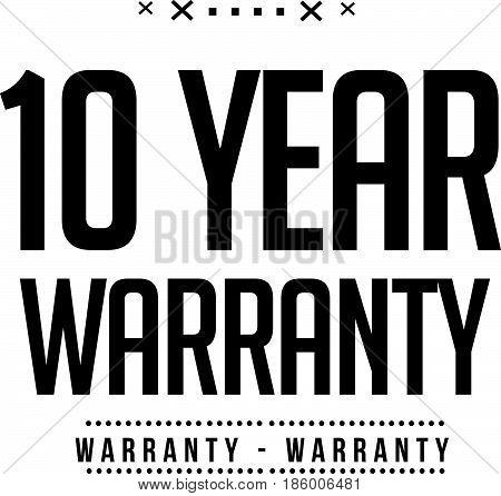 ten year warranty vintage grunge black rubber stamp guarantee background