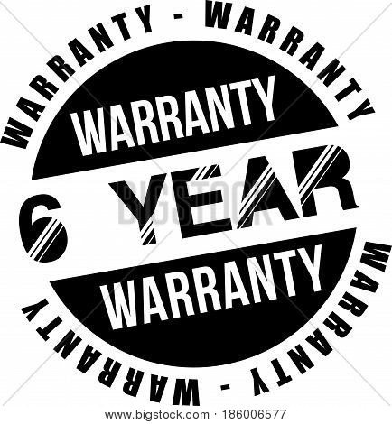 six year warranty vintage grunge black rubber stamp guarantee background