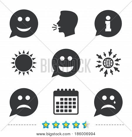 Speech bubble smile face icons. Happy, sad, cry signs. Happy smiley chat symbol. Sadness depression and crying signs. Information, go to web and calendar icons. Sun and loud speak symbol. Vector