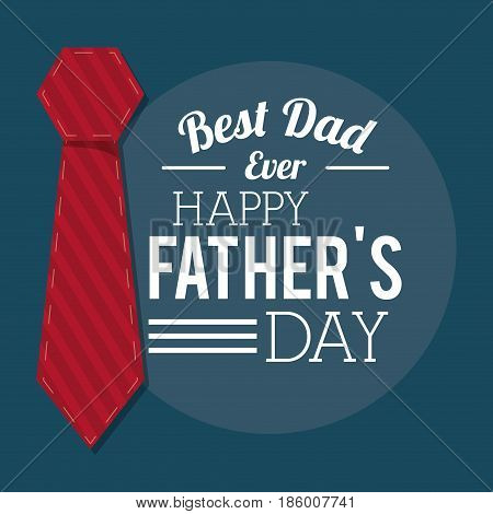 fathers day card, best dad ever. tie decoration event vector illustration