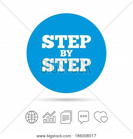 Step by step sign icon. Instructions symbol. Copy files, chat speech bubble and chart web icons. Vector