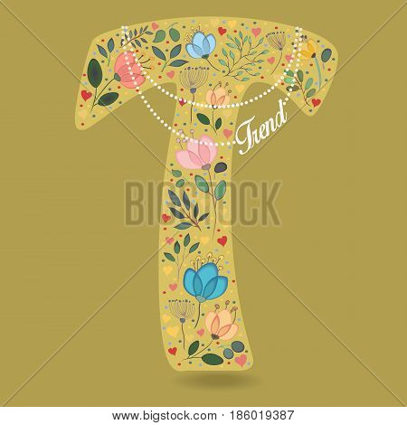 Yellow Letter T with Folk Floral Decor. Colorful watercolor flowers and plants. Small hearts. Graceful pearl necklace with text Trend. Vector Illustration