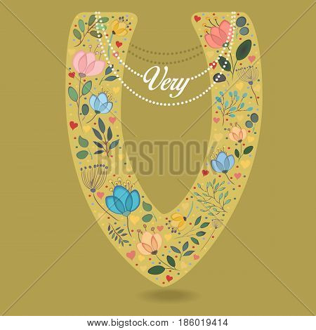 Yellow Letter V with Folk Floral Decor. Colorful watercolor flowers and plants. Small hearts. Graceful pearl necklace with text Very. Vector Illustration