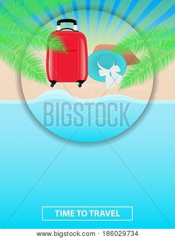 Colorful poster to advertise travel packages to sea. Leisure. Sea palm sand summer beach hat and red suitcase. Vector illustration.