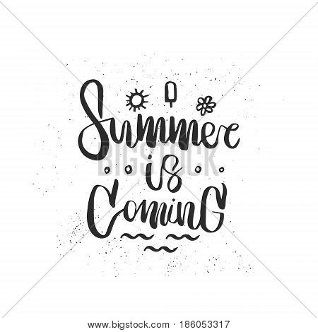 Hand drawn brush lettering of a phrase Summer is coming. Perfect for vacation, travel agency, summer party. Unique typography design elements for a postcard, mug or poster. Vector illustration.