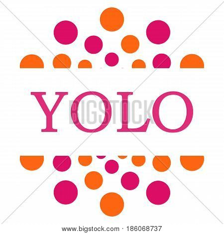 YOLO concept image with text alphabets written over pink orange background.