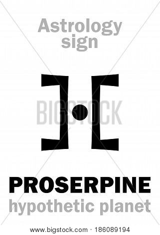 Astrology Alphabet: PROSERPINE, hypothetical planet (behind Pluto). Hieroglyphics character sign (single symbol).
