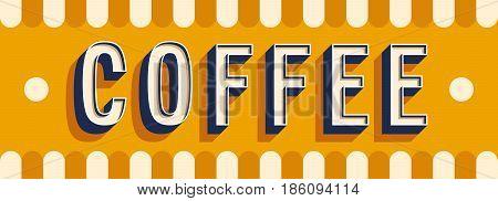 Coffee banner creative typographic design. Vector illustration.