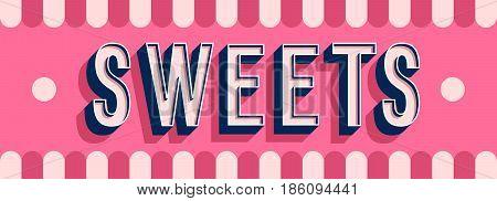 Sweets banner creative typographic design. Vector illustration.