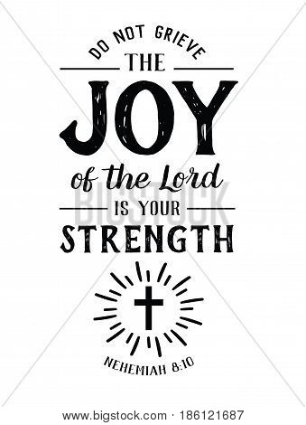 Do Not Grieve the Joy of the Lord is your Strength Christian Hand lettering Bible Scripture Design emblem with cross and light rays from book of Nehemiah