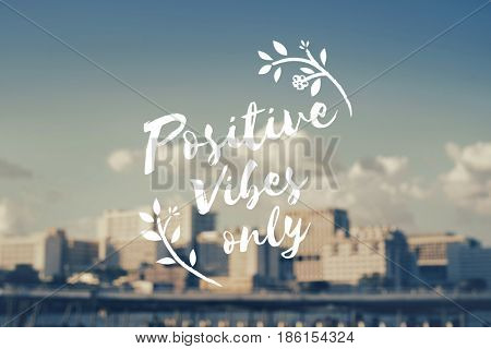 Positive Vibes Only Inspiration Concept