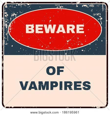 Beware of Vampires. Danger Sign. Vector illustration