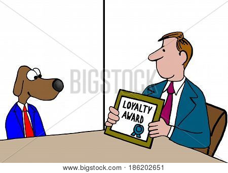 Business cartoon about being the recipient of the Loyalty Award.