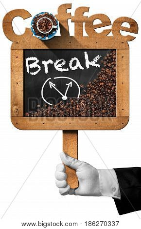 Coffee Break - Hand of a waiter holding a blackboard with roasted coffee beans and a coffee cup. Isolated on white background