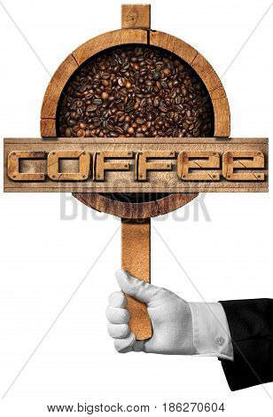 Hand of a waiter holding a wooden sign with roasted coffee beans inside and text Coffee. Isolated on white background