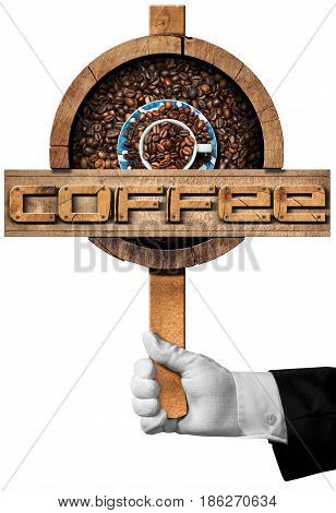 Hand of a waiter holding a wooden sign with roasted coffee beans inside text Coffee and a cup. Isolated on white background