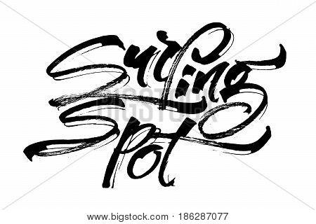 Surfing Spot. Modern Calligraphy Hand Lettering for Silk Screen