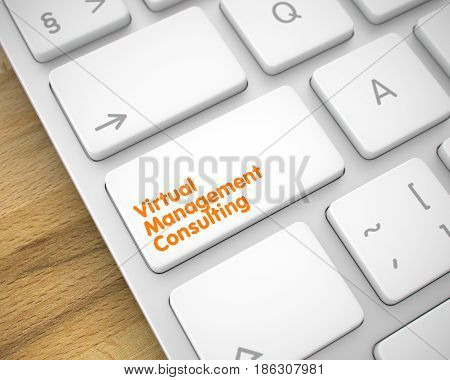 Virtual Management Consulting Button on Keyboard Keys. with Wood Background. Modern Keyboard Keypad Showing the MessageVirtual Management Consulting. Message on Keyboard White Key. 3D Illustration.
