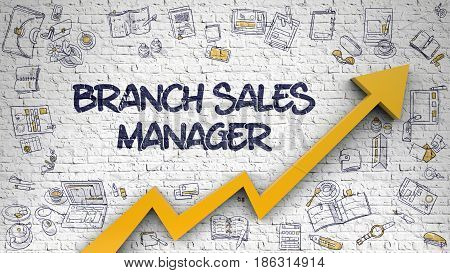 Branch Sales Manager - Modern Illustration with Hand Drawn Elements. Branch Sales Manager - Business Concept. Inscription on the Brick Wall with Hand Drawn Icons Around.