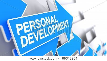 Personal Development - Blue Cursor with a Label Indicates the Direction of Movement. Personal Development, Text on the Blue Cursor. 3D Render.