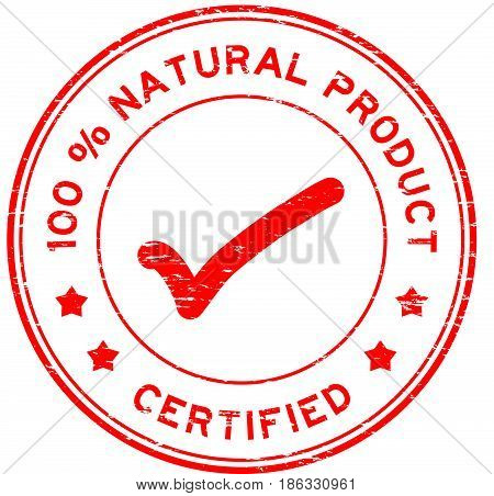 Grunge red 100 percent natural product certified round rubber seal stamp
