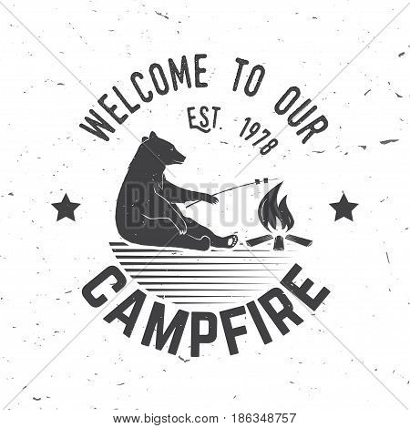 Welcome to our campfire. Vector illustration. Concept for shirt or logo, print, stamp or tee. Vintage typography design with bear and campfire silhouette.