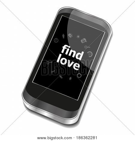 Text Find Love. Social Concept . Smartphone With Web Application Icon On Screen . Isolated On White