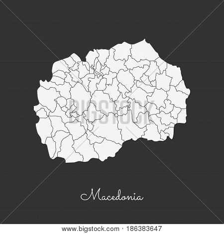 Macedonia Region Map: White Outline On Grey Background. Detailed Map Of Macedonia Regions. Vector Il