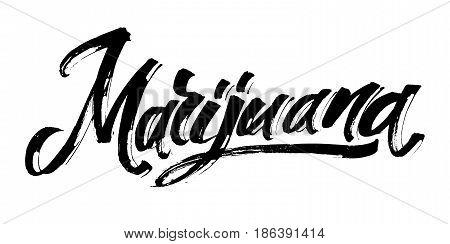 Marijuana. Modern Calligraphy Hand Lettering for Silk Screen Printing