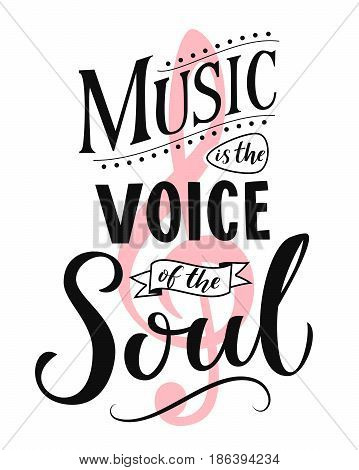Music is the voice of the soul. Inspirational quote typography, vintage style sayingon white background. Dancing school wall art poster.