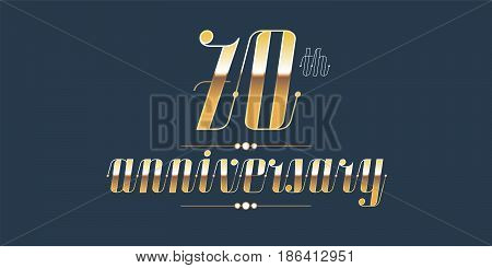 70 years anniversary vector logo. Decorative design element with lettering and number for 70th anniversary