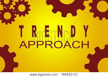 Trendy Approach Concept