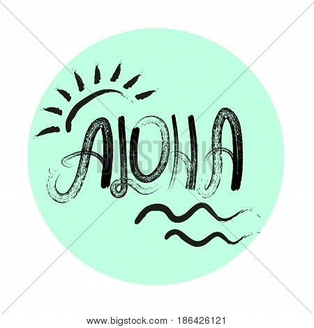 Cute summer vector Lettering Aloha with sun and waves