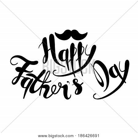 Happy fathers day. Handmade calligraphy vector illustration.