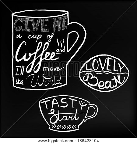 Tasty start.Lovely bean.Give me a up of coffee and ill move the world.Lettering on Coffee cups and bean. Modern calligraphy style quote.