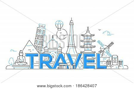 Travel - modern vector line design illustration. India, Japan, France, Italy, Netherlands. Be on a safe and exciting journey. See great landmarks like Eiffel tower, tower of Pisa, buddha monument, torii, windmill, Taj mahal