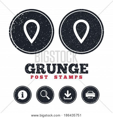 Grunge post stamps. Map pointer sign icon. Location marker symbol. Information, download and printer signs. Aged texture web buttons. Vector