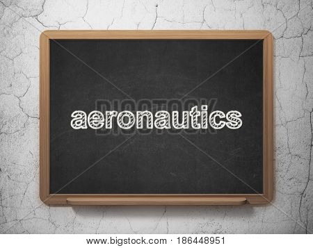 Science concept: text Aeronautics on Black chalkboard on grunge wall background, 3D rendering