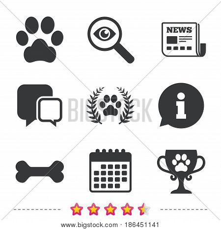 Pets icons. Dog paw sign. Winner laurel wreath and cup symbol. Pets food. Newspaper, information and calendar icons. Investigate magnifier, chat symbol. Vector