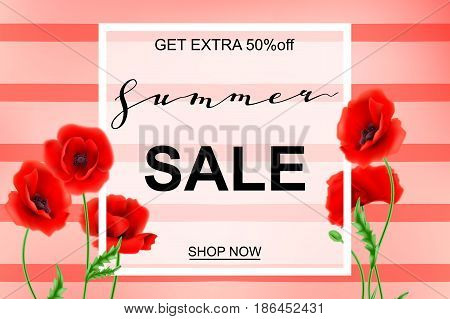 Advertisement about the summer sale on background with beautiful Poppy Flowers, Lettering, calligraphy. A seasonal discount. Vector illustration EPS10