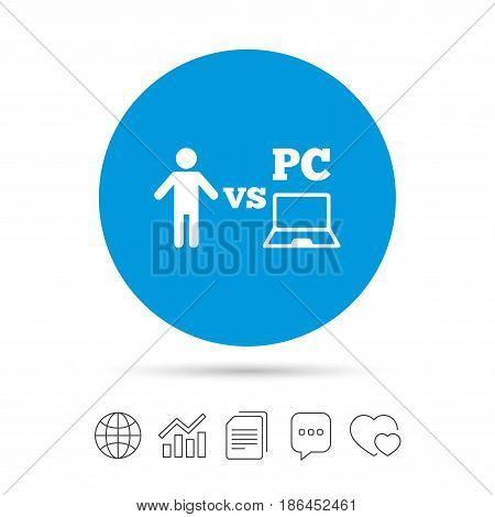 Player vs PC sign icon. Games human symbol. Copy files, chat speech bubble and chart web icons. Vector