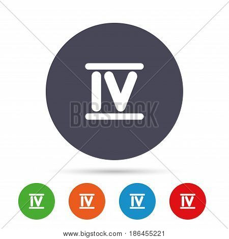 Roman numeral four sign icon. Roman number four symbol. Round colourful buttons with flat icons. Vector